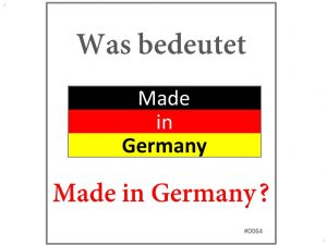 Was bedeutet Made in Germany?